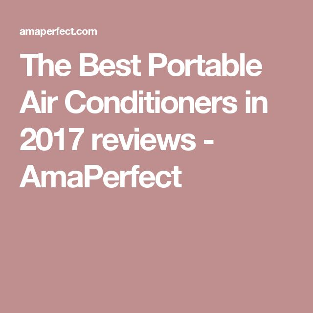 The Best Portable Air Conditioners in 2017 reviews - AmaPerfect