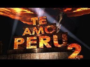 ¡¡¡TE AMO PERU 2 !!! The Inkas Empire Strikes Back (HD) - YouTube