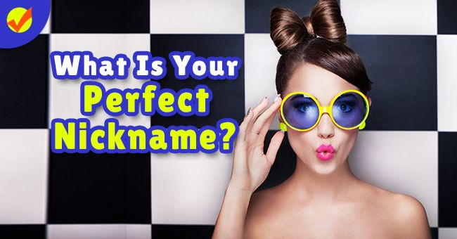 What Is Your Perfect Nickname? | Quiz Social quizsocial.com/what-is-your-perfect-nickname/