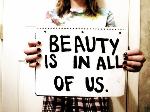 """Beauty is the one universal thing that can be found in all of us.   """"You're beautiful"""" - Amour Genesis"""