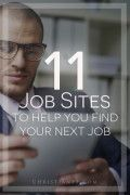 """11 job sites to help you find your next job... /looking-for-job-sites-to-find-a-job/...Thanks to the internet, job-seekers don't have to just rely on the newspaper ads (which don't work very well anyway) to find a job. There are thousand of job sites available that can help you in your job search. I say """"help"""" because it is the job-seeker who is responsible for finding his/her next job, you can't just depend on a big job site to do the work for you!..."""