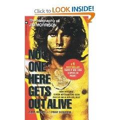 No one here gets out alive (Danny Sugarman's Jim Morrison bio)