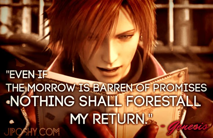 JiPoshy: 7 FINAL FANTASY CRISIS CORE QUOTES FOR THE SOLDIER IN YOU