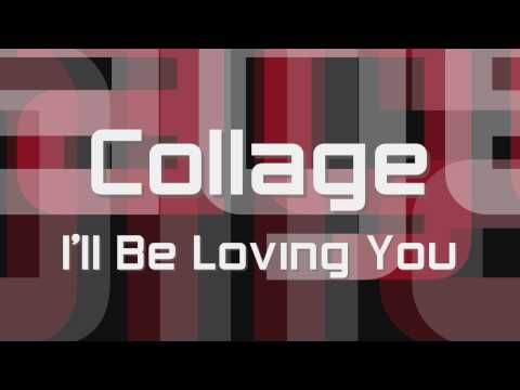 Collage (aka Adam Marano) - I'll Be Loving You (Remastered)    High Definition (HD) Quality Available!!