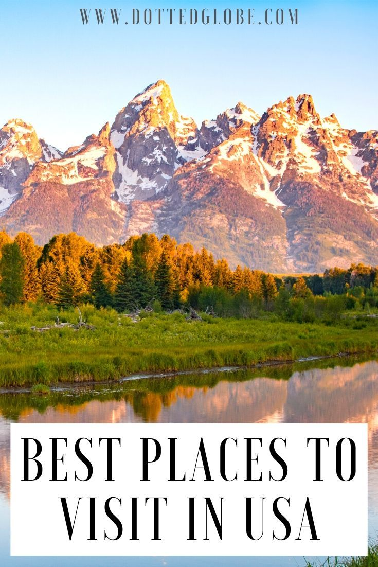 33 Best Places To Visit In The Usa Best Places To Travel Cool Places To Visit Travel Usa