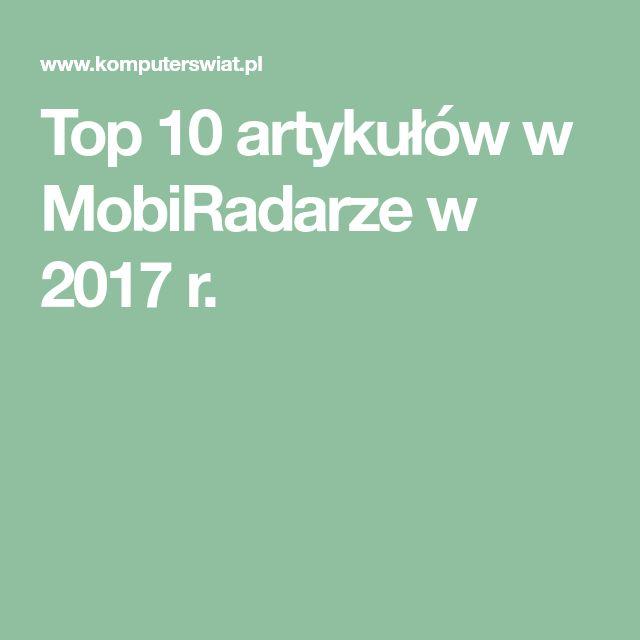 Top 10 artykułów w MobiRadarze w 2017 r.