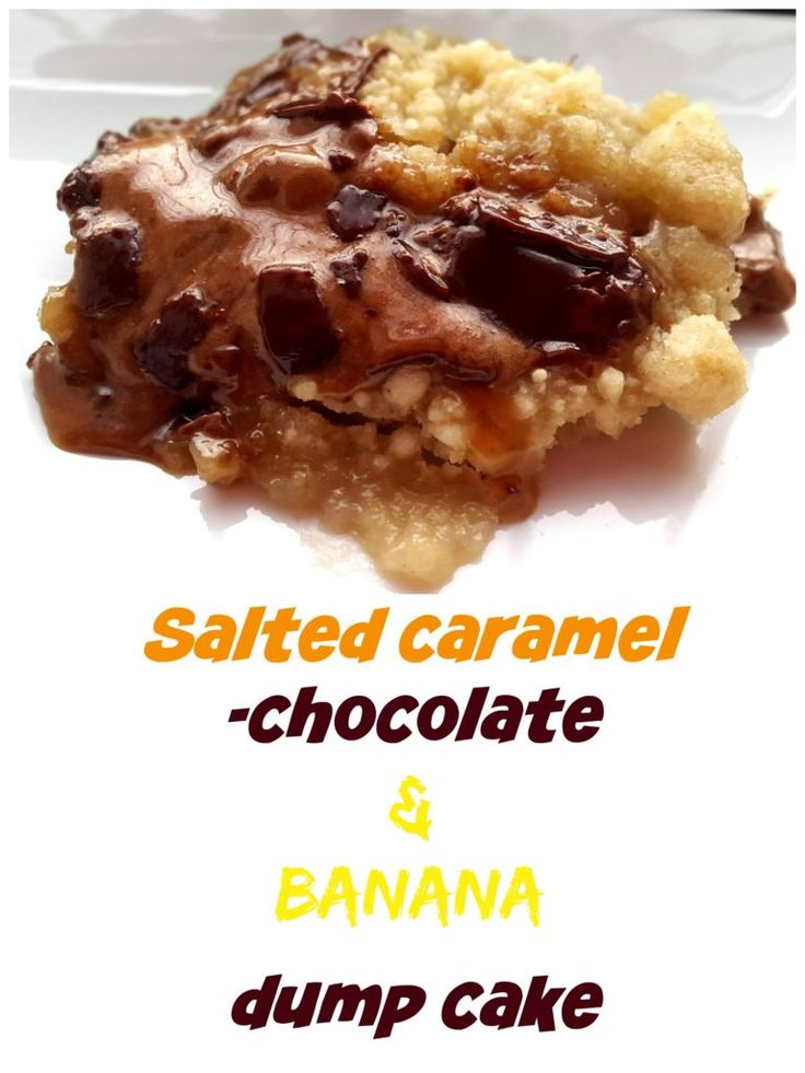 Salted caramel–chocolate & banana dump cake. Slow cooker recipe. Part of 'Awesome crock pot recipes' series.