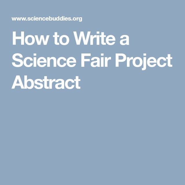 How to Write a Science Fair Project Abstract Science Fair Project