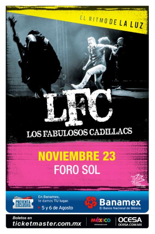 Los Fabulosos Cadillacs en México  Después una presentación en Vive Latino 2013, Vicentico y compañía regresan a México  Con la gira El Ritmo De la Luz. 20 de Noviembre – Auditorio Banamex (Monterrey) 21 de Noviembre – Arena VFG (Guadalajara) 23 de Noviembre – Foro Sol (D.F.)