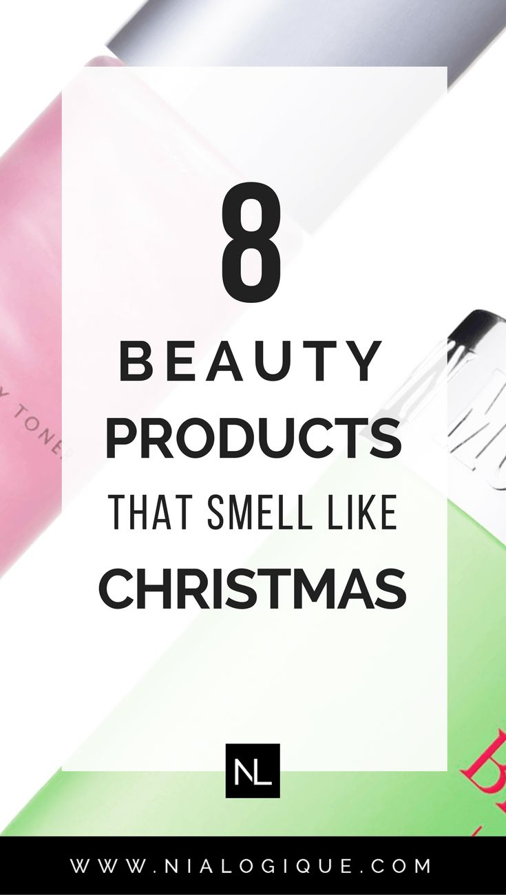 8 Beauty Products That Smell Like #Christmas | #christmastips #holidays #beautytips #skincare