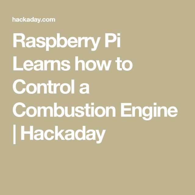 Raspberry Pi Learns how to Control a Combustion Engine | Hackaday