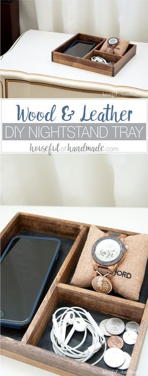 Celebrate the man in your life with these perfect anniversary gifts for him. A DIY wood and leather nightstand tray for him to unload his pockets into. And to make it extra special, fill it with a beautiful wood watch so he will think of you whenever he checks the time. Housefulofhandmade.com   Gifts for Dad   Gift Ideas for Him   DIY gift ideas   Men's Watch   DIY Nightstand Tray   DIYI Catchall Tray