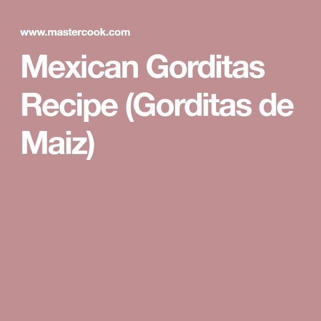 Mexican Gorditas Recipe (Gorditas de Maiz)