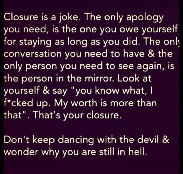 """Don't keep dancing with the devil and wonder why you are still in hell'..."
