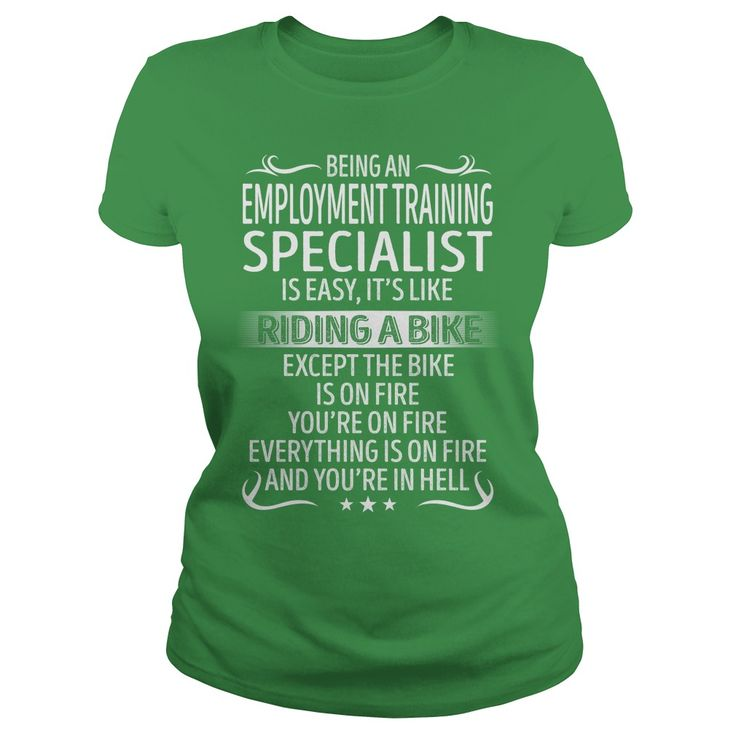 Being an Employment Training Specialist like Riding a Bike Job Shirts #gift #ideas #Popular #Everything #Videos #Shop #Animals #pets #Architecture #Art #Cars #motorcycles #Celebrities #DIY #crafts #Design #Education #Entertainment #Food #drink #Gardening #Geek #Hair #beauty #Health #fitness #History #Holidays #events #Home decor #Humor #Illustrations #posters #Kids #parenting #Men #Outdoors #Photography #Products #Quotes #Science #nature #Sports #Tattoos #Technology #Travel #Weddings #Women