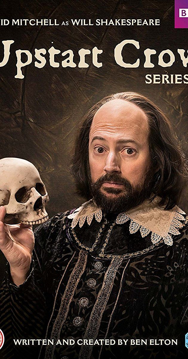 Created by Ben Elton.  With David Mitchell, Gemma Whelan, Rob Rouse, Liza Tarbuck. The life of William Shakespeare before he became famous.