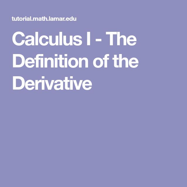 Calculus I - The Definition of the Derivative