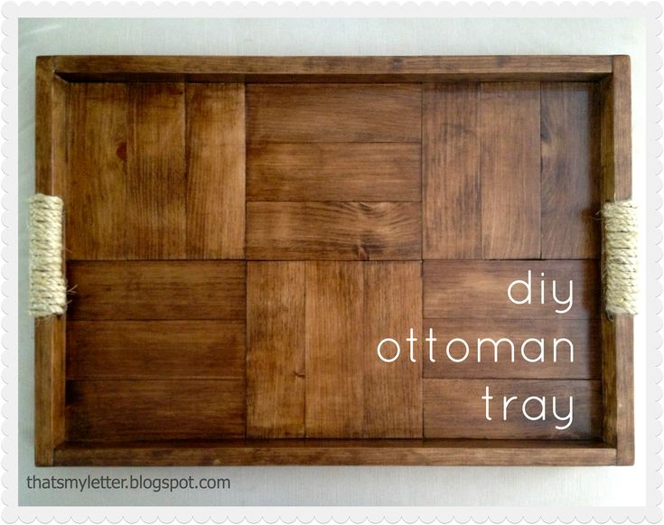 A DIY tutorial to build a basic tray with parquet design including free  plans. - Best 25+ Ottoman Tray Ideas On Pinterest Trays, Decorative Items