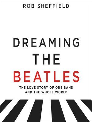 Dreaming the Beatles: The Love Story of One Band and the Whole Worldby Rob Sheffieldwas published on April 25, 2017. I had seen this book mentioned in the Beatles Book Collectors group on Facebo…