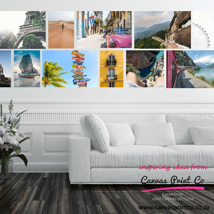 Create a feature wall of canvas prints using those amazing shots from your adventures.