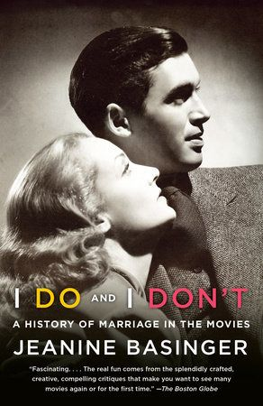 I Do and I Don't: A History of Marriage in the Movies by Jeanine Bassinger