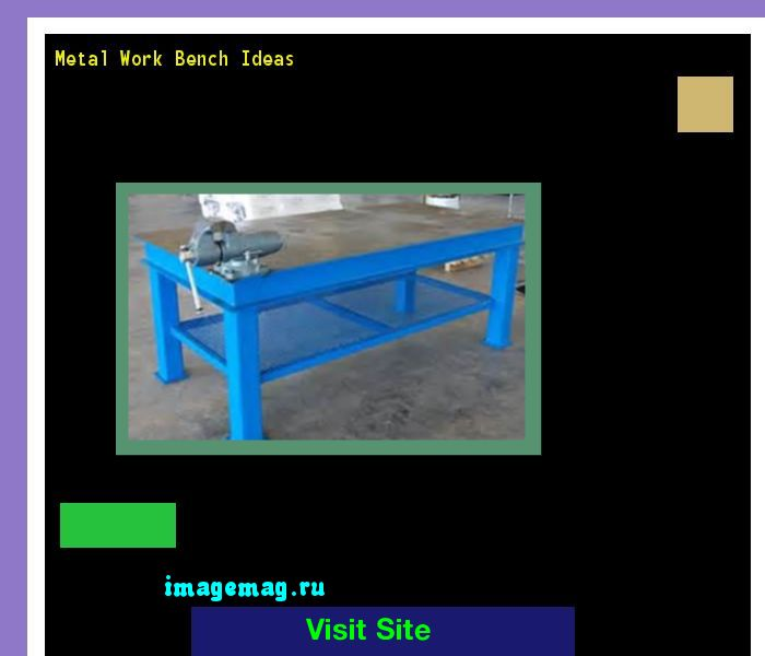 Metal Work Bench Ideas 074631 - The Best Image Search