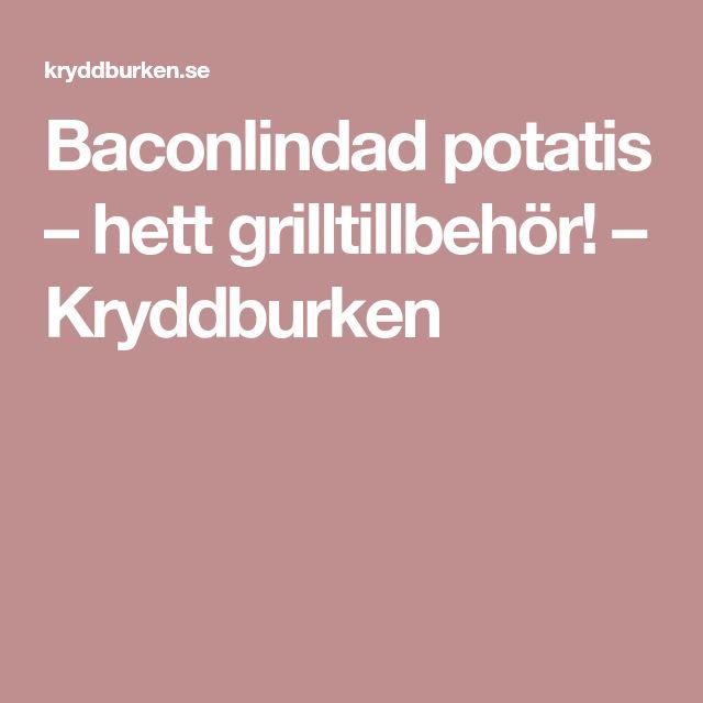 Baconlindad potatis – hett grilltillbehör! – Kryddburken