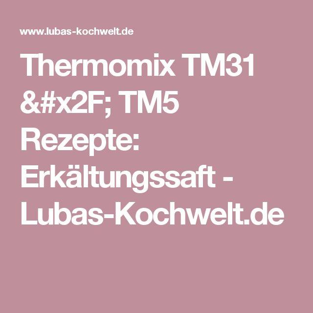 Thermomix TM31 / TM5 Rezepte: Erkältungssaft - Lubas-Kochwelt.de