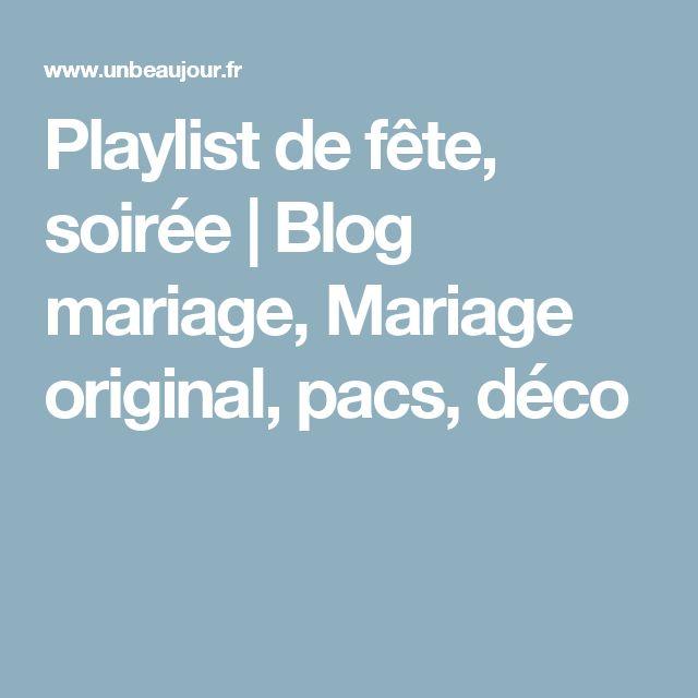 Playlist de fête, soirée | Blog mariage, Mariage original, pacs, déco