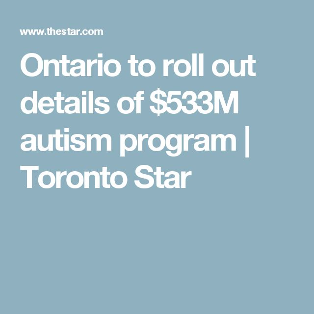 Ontario to roll out details of $533M autism program | Toronto Star