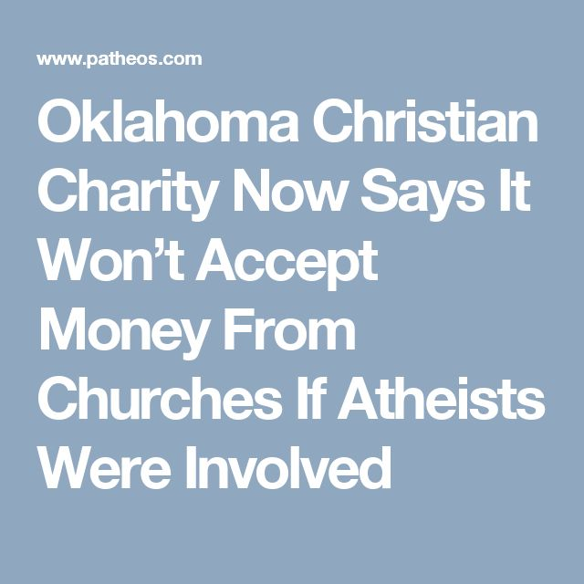 Oklahoma Christian Charity Now Says It Won't Accept Money From Churches If Atheists Were Involved