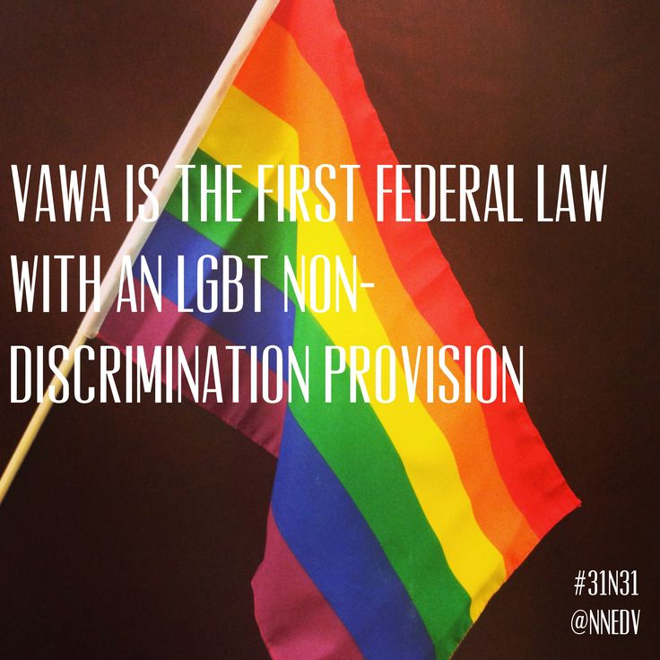 8. #VAWA is the first federal law with an LGBT non-discrimination provision, which will help ensure that all survivors have access to safety and services, regardless of their sexual orientation or gender identity. Learn more at http://bit.ly/1d32ySf #31n31 #DVAM