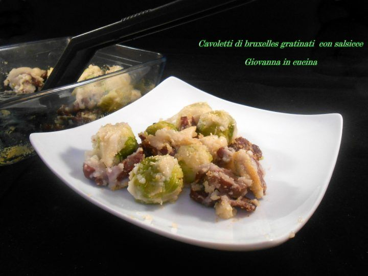 Cavoletti di bruxelles gratinati con salsicce, senza sale, giovanna in cucina