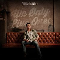 Shannon Noll - We Only Live Once by Shannon Noll Official on SoundCloud