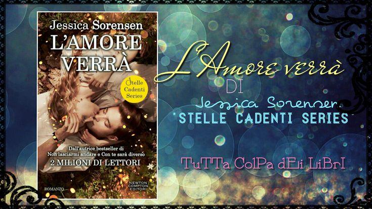 """Recensione """"L'Amore verrà"""" di Jessica Sorensen #1 Stelle cadenti Series"""