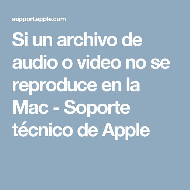 Si un archivo de audio o video no se reproduce en la Mac - Soporte técnico de Apple