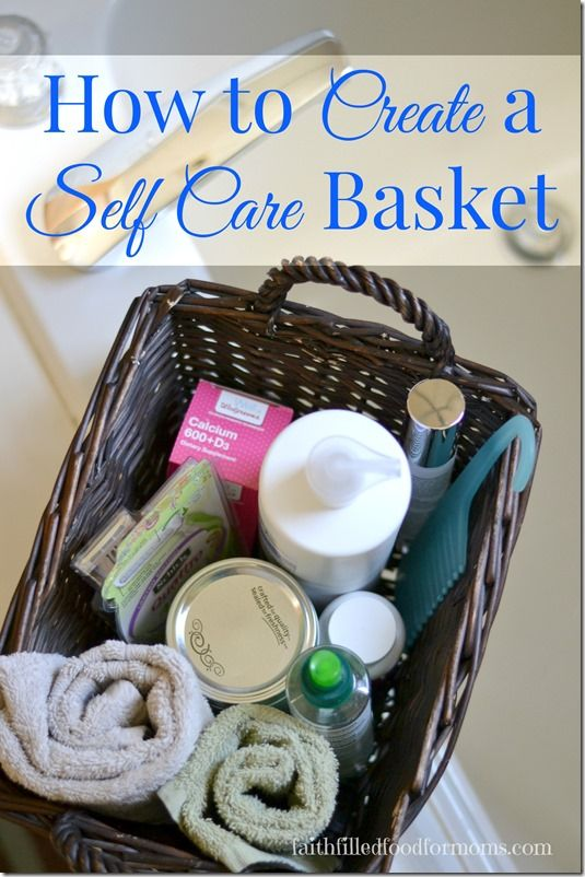 How to Create a Self Care Basket for Womens Health | FoOd * FaMiLy ...
