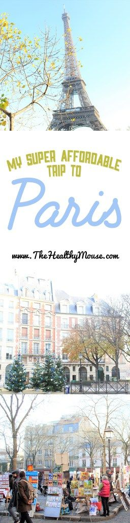 My super affordable trip to Paris: How to fly, eat, get around town, and see the sites for super cheap!