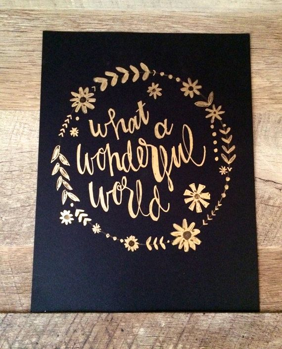What a wonderful world- hand lettered print, black and gold, birthday gift, wedding gift, wedding decor, calligraphy, floral wreath print