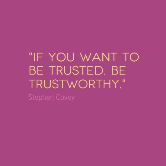 """Messed Up Life Quotes: """"IF YOU WANT TO BE TRUSTED, BE TRUSTWORTHY."""""""