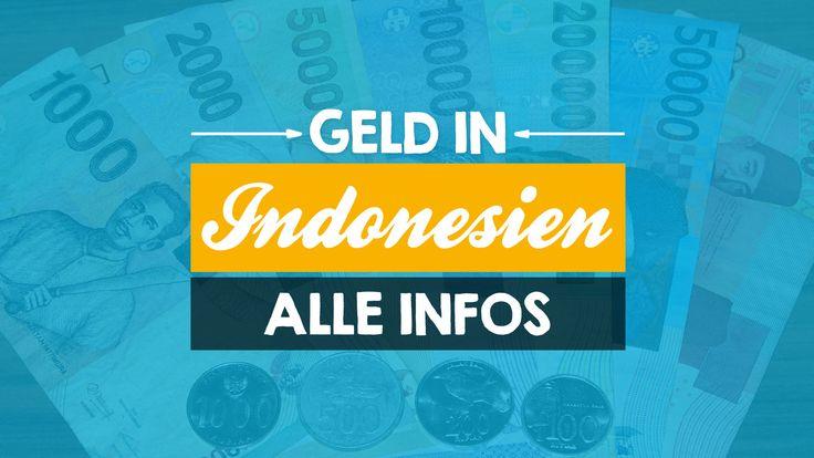 Alle wichtigen Infos für deine Indonesien-Reise: Währung & Wechselkurs…