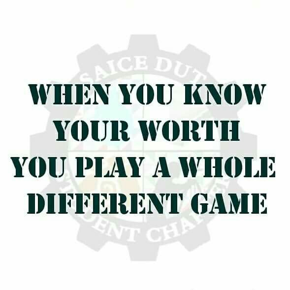 When you know your worth. You play a whole different game. 💯👌 #DUT #QIIX #SAICE #StudentChapter #killinit #wedoit #succssors #vibes #goodvibes #successvibes #weareengineers 😌😜🚧