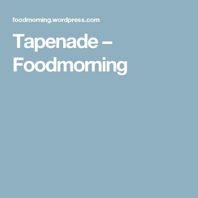 Tapenade – Foodmorning