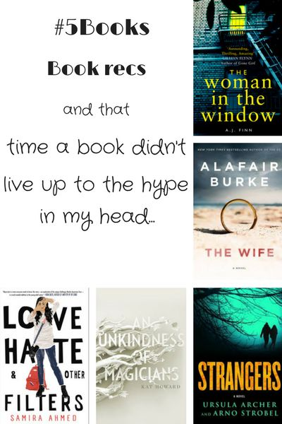 Book recs for the week ending 3 December: The Woman in the Window, The Wife, An Unkindness of Magicians, Strangers, Love Hate and Other Filters. Read about them here: #5Books: Book recs and that time a book didn't live up to the hype in my head http://editingeverything.com/blog/2017/12/04/5books-book-recs-and-that-time-a-book-didnt-live-up-to-the-hype-in-my-head/