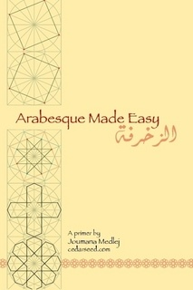 """""""Arabesque is a Western word for the Islamic art of zakhrafa, which consists of geometric designs embellished by more organic motifs such as vines. It is the natural complement of Arabic calligraphy, but can readily be used alone and applied to any and all media, from book covers to architecture. The construction methods below show the steps to take to create the patterns manually..."""
