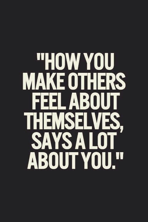 Yes, this!!!! So much THIS!!! And how you treat others behind their backs as well. Cough...cough...that means when you're gossiping about them as well ;)