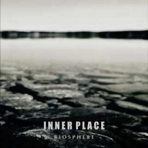 Inner Place - BiosphereInner Places, Music Reviews, Ambient Music
