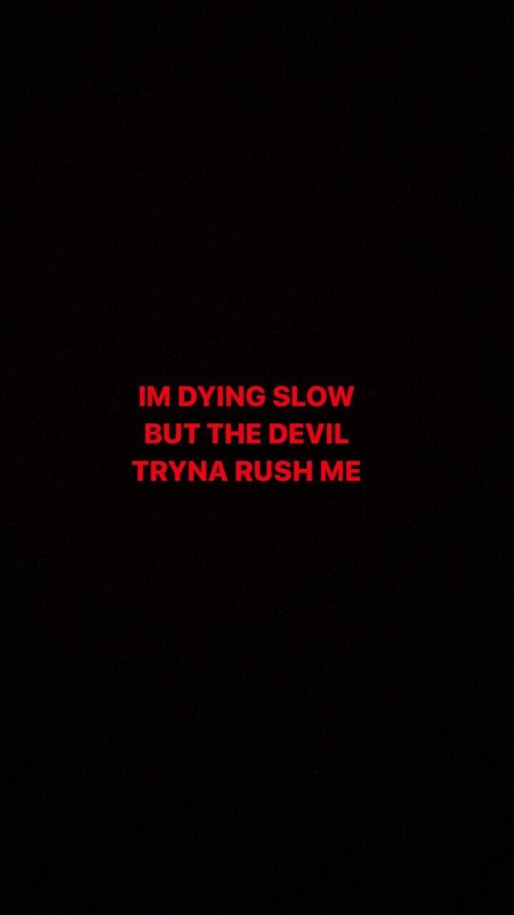 Ich sterbe langsam, aber der Teufel versucht mich zu beeilen. – # beeilen Sie sich #develop #diabo #This # I'm