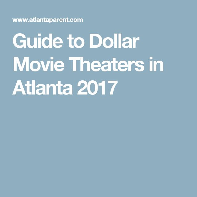Guide to Dollar Movie Theaters in Atlanta 2017