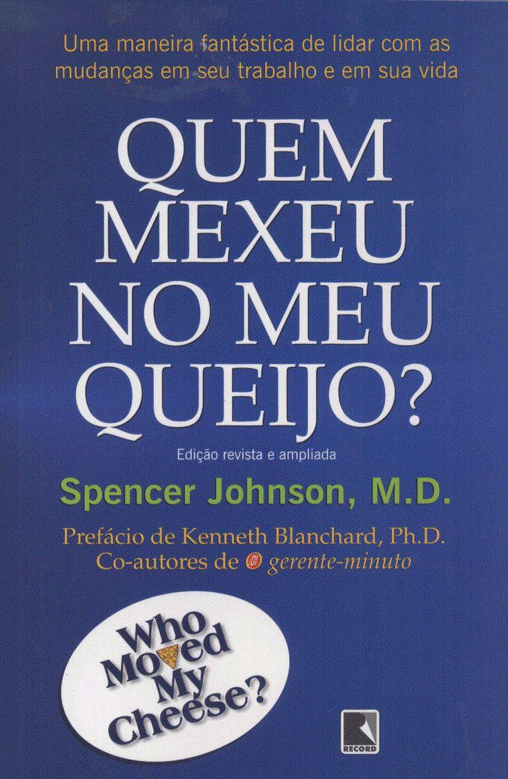 Download livro Quem Mexeu no Meu Queijo - Spencer Johnson em Epub, mobi e PDF                                                                                                                                                                                 Mais